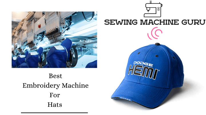 embroidery sewing machine for hats