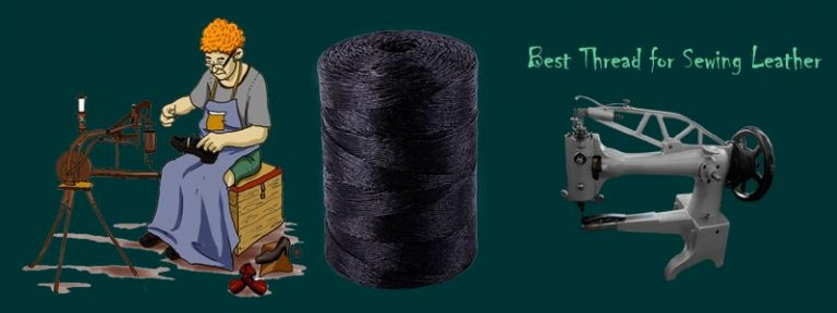 Top 10 Best Thread for Sewing Leather Reviews